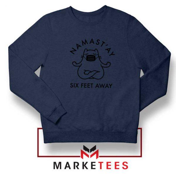 Namast ay Six Feet Away Navy Blue Sweatshirt