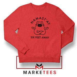 Namast ay Six Feet Away Red Sweatshirt