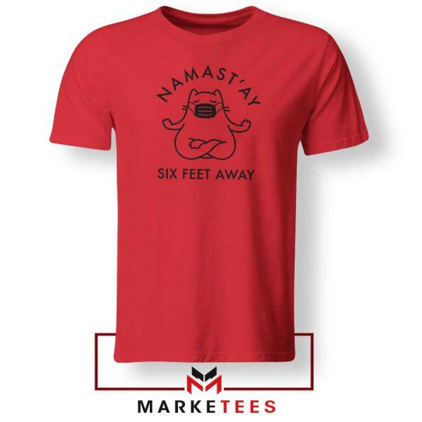 Namast ay Six Feet Away Red Tshirt