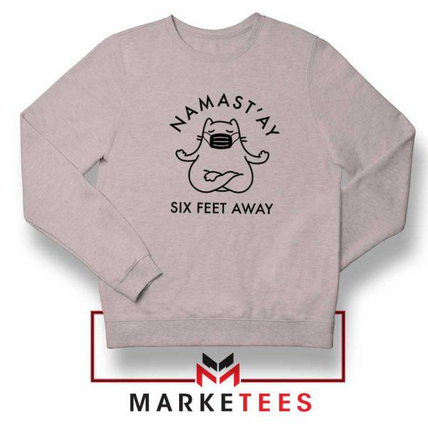 Namast ay Six Feet Away Sport Grey Sweatshirt