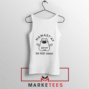 Namast ay Six Feet Away Tank Top