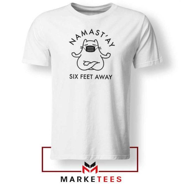 Namast ay Six Feet Away Tshirt