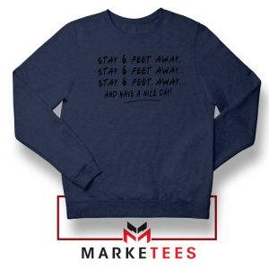 Stay 6 Feet Away Navy Blue Sweatshirt