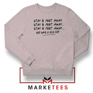 Stay 6 Feet Away Sport Grey Sweatshirt