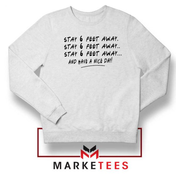 Stay 6 Feet Away Sweatshirt