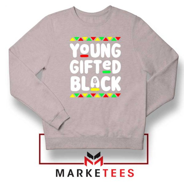 Young Gifted And Black Sport Grey Sweatshirt