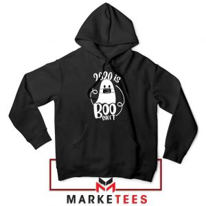 2020 Is Boo Sheet black Hoodie