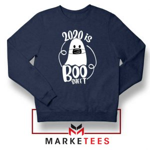 2020 Is Boo Sheet navy blue Sweatshirt Buy Funny Corona Sweaters