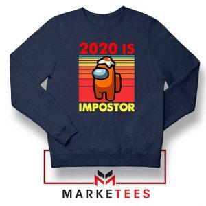 2020 Is Impostor Navy Blue Sweatshirt
