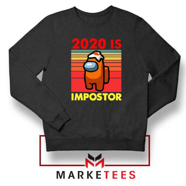 2020 Is Impostor Sweatshirt