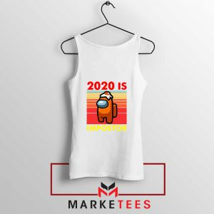 2020 Is Impostor White Tank Top