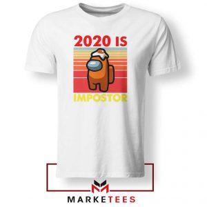 2020 Is Impostor White Tshirt