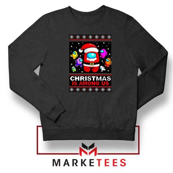 Christmas Is Among Us Black Sweatshirt