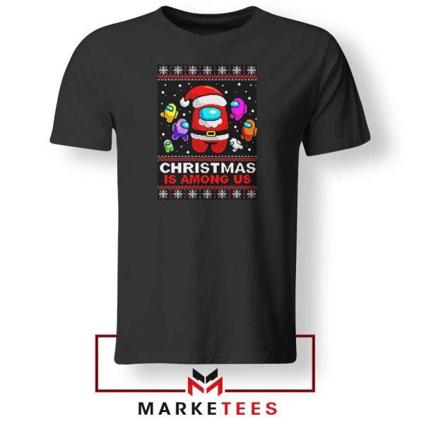 Christmas Is Among Us Black Tshirt