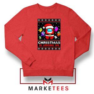 Christmas Is Among Us Red Sweatshirt