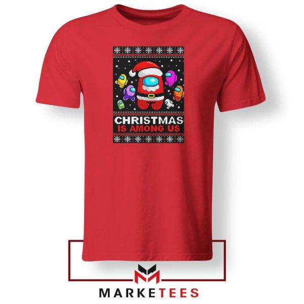 Christmas Is Among Us Red Tshirt