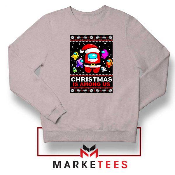 Christmas Is Among Us Sport Grey Sweatshirt