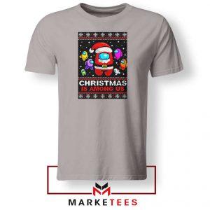 Christmas Is Among Us Sport Grey Tshirt