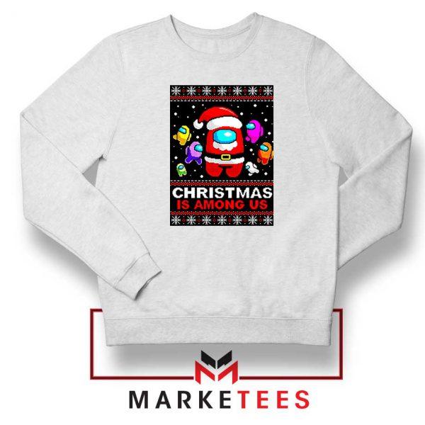 Christmas Is Among Us Sweatshirt