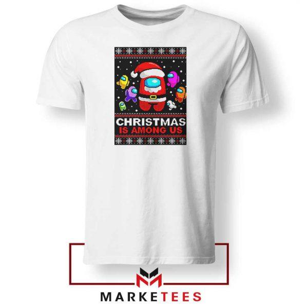 Christmas Is Among Us Tshirt