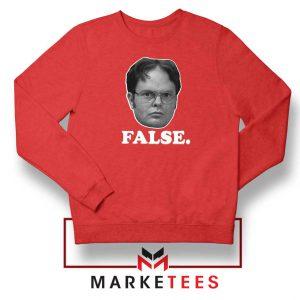 Dwight Schrute False Red Sweatshrit