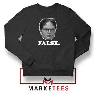 Dwight Schrute False Sweatshrit