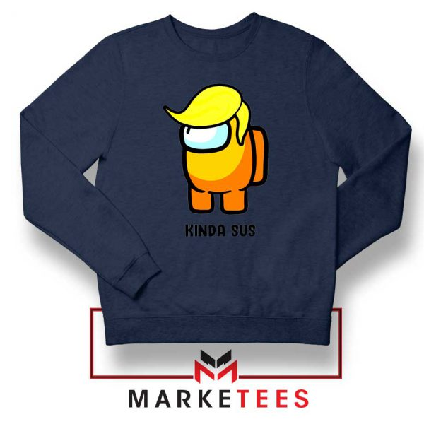 Kinda Sus Donald Trump Navy Blue Sweatshirt