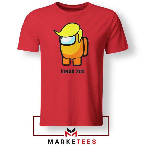 Kinda Sus Donald Trump Red Tshirt