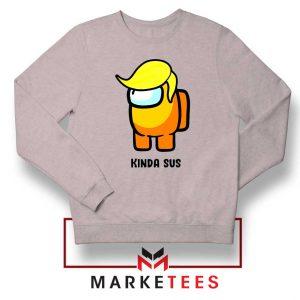 Kinda Sus Donald Trump Sport Grey Sweatshirt