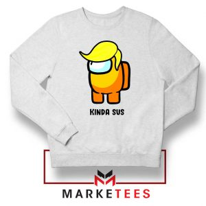 Kinda Sus Donald Trump Sweatshirt