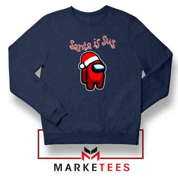 Santa Is Sus Navy Blue Sweatshirt