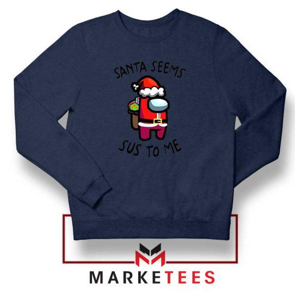 Santa Seems Sus To Me Navy Blue Sweatshirt