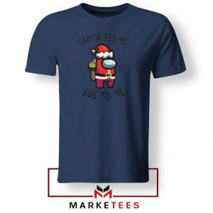 Santa Seems Sus To Me Navy Blue Tshirt