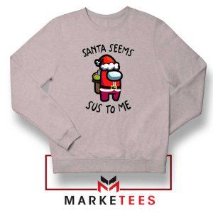 Santa Seems Sus To Me Sport Grey Sweatshirt