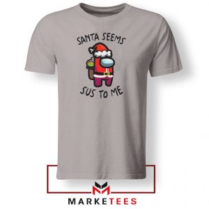 Santa Seems Sus To Me Sport Grey Tshirt