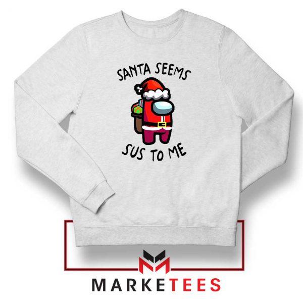 Santa Seems Sus To Me Sweatshirt