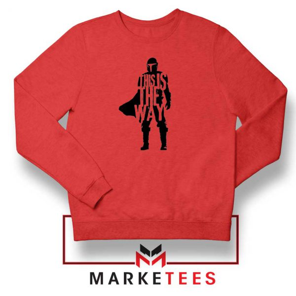 Mandalorians State This Is The Way Red Sweatshirts