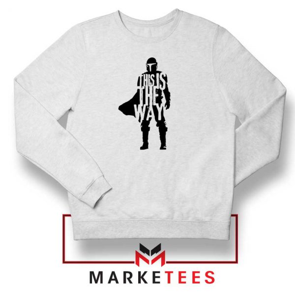 Mandalorians State This Is The Way Sweatshirts