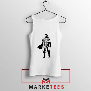 Mandalorians State This Is The Way Tank Top