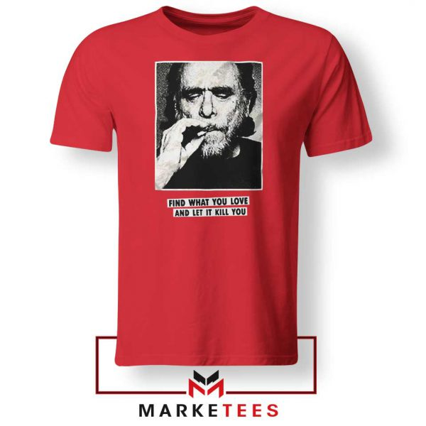 Bukowski Quotes Cool 2021 Red Tshirt