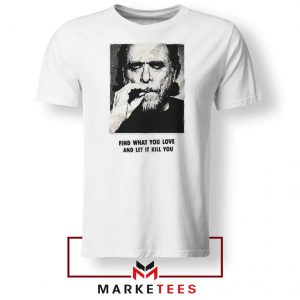 Bukowski Quotes Cool 2021 White Tshirt