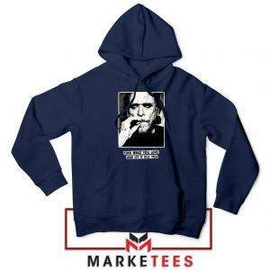 Bukowski Quotes Cool Best Navy Blue Hoodie