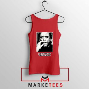 Bukowski Quotes Cool Best Red Tank Top