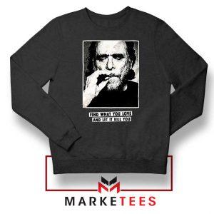 Bukowski Quotes Cool Sweatshirt