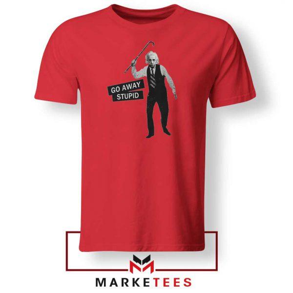 Einstein Stupid Slogan 2021 Red Tshirt