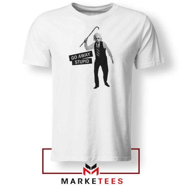 Einstein Stupid Slogan 2021 Tshirt