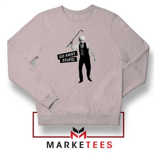 Einstein Stupid Slogan Sport Grey Sweatshirt