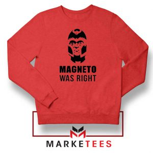 Magneto X Men Was Right Red Sweatshirt