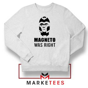 Magneto X Men Was Right Sweatshirt