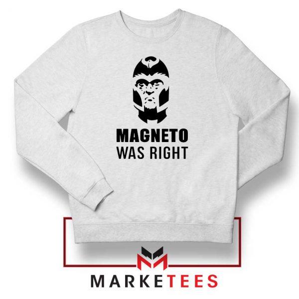 Magneto X Men Was Right Sweatshirt